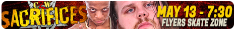 CZW's Sacrifices -  May 13 @ 7:30PM - Flyers Skate Zone - Voorhees, NJ
