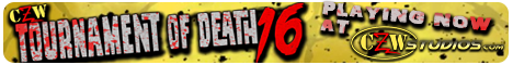 CZW's Tournament of Death 16 -  Now playing at CZWStudios.com